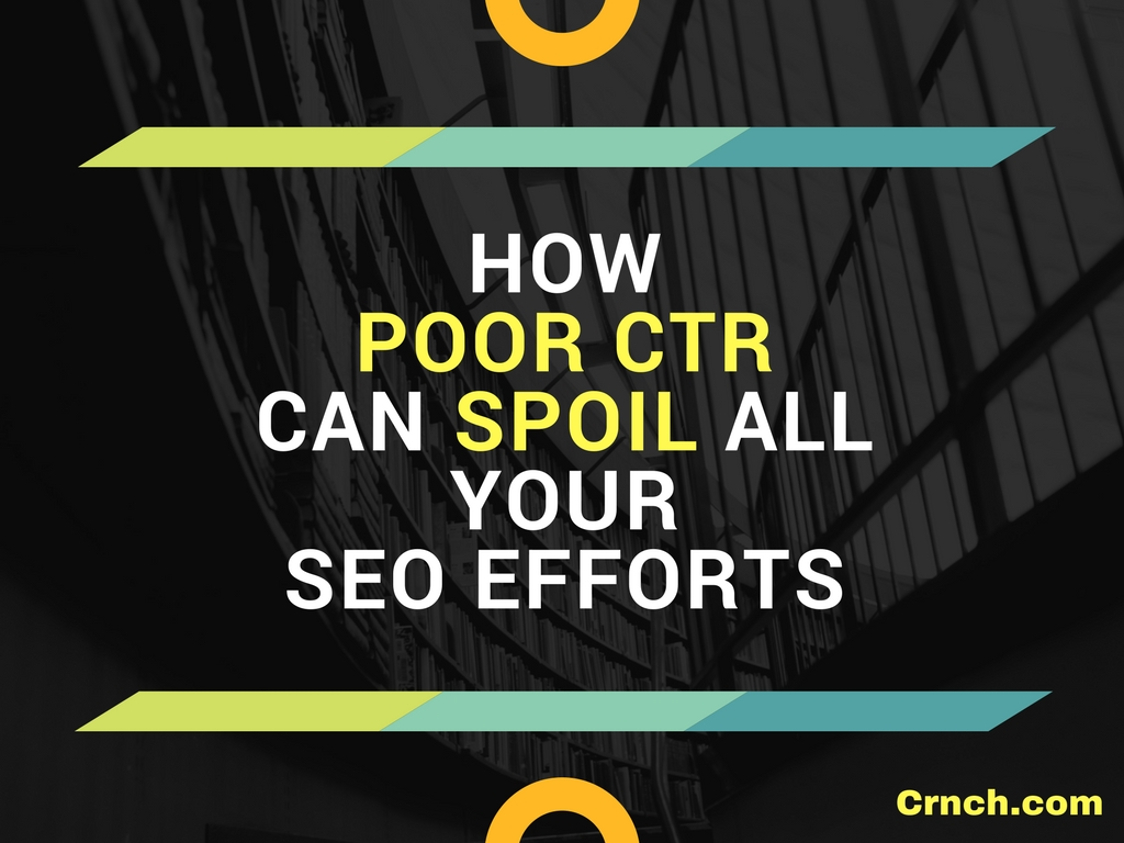 How Poor CTR Spoils All Your SEO Efforts